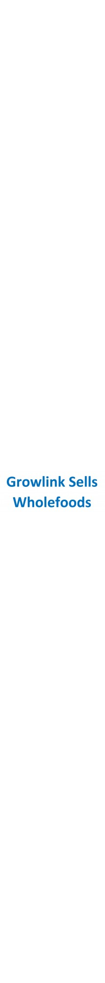 Growlink Sells Wholefoods