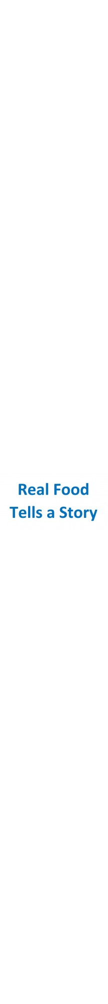 Real Food Tells a Story