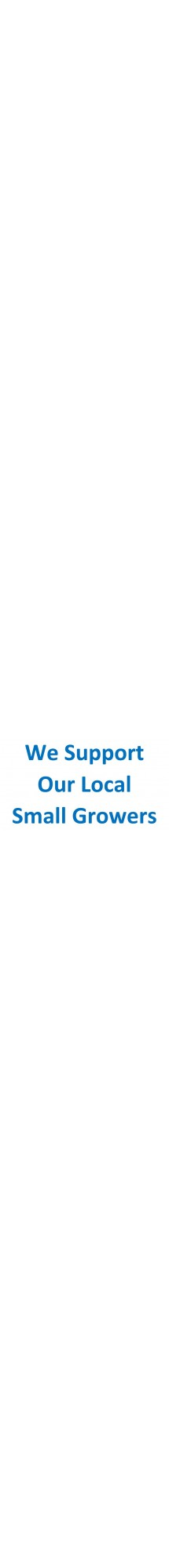 We Support Our Local Small Growers