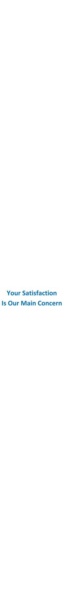Your Satisfaction is Our Main Concern