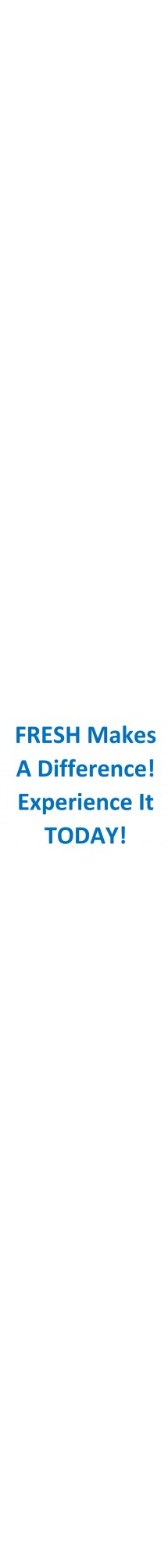 Fresh Makes a Difference Experience It Today